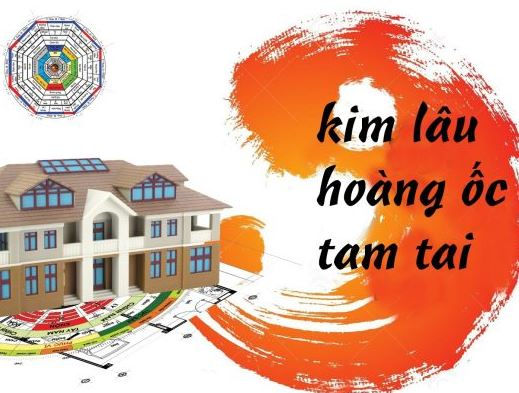 Kim Lâu, Hoàng Ốc, Tam Tai: 3 hạn đại kỵkhi xây dựng nhà